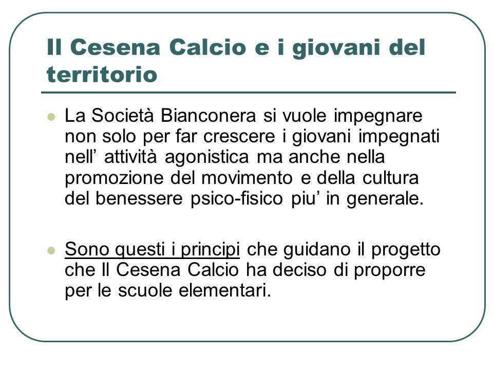 Il Cesena Calcio e i giovani del territorio La Società Bianconera si vuole impegnare non solo per far crescere i giovani impegnati nell attività agoni