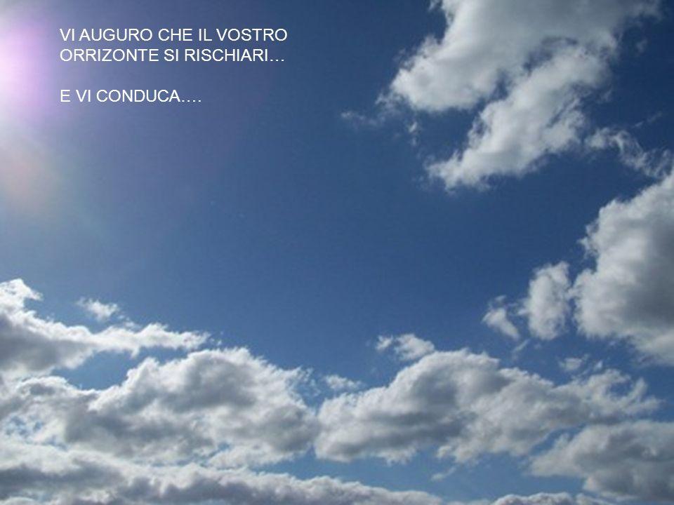 laura barbirato 201329 VI AUGURO CHE IL VOSTRO ORRIZONTE SI RISCHIARI… E VI CONDUCA….