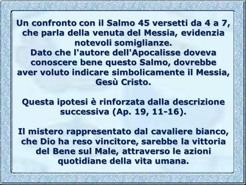 Un confronto con il Salmo 45 versetti da 4 a 7, che parla della venuta del Messia, evidenzia notevoli somiglianze.