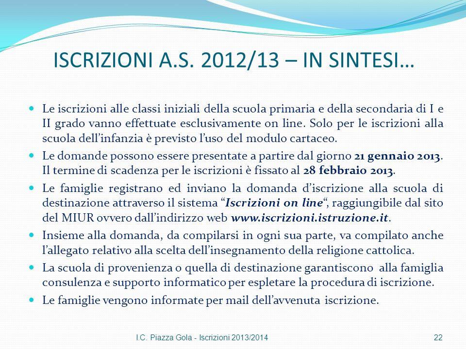 ISCRIZIONI A.S. 2012/13 – IN SINTESI… Le iscrizioni alle classi iniziali della scuola primaria e della secondaria di I e II grado vanno effettuate esc