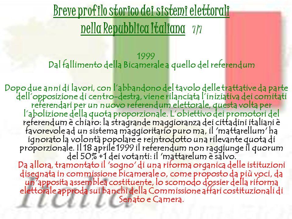 1999 Dal fallimento della Bicamerale a quello del referendum Dopo due anni di lavori, con labbandono del tavolo delle trattative da parte dellopposizi