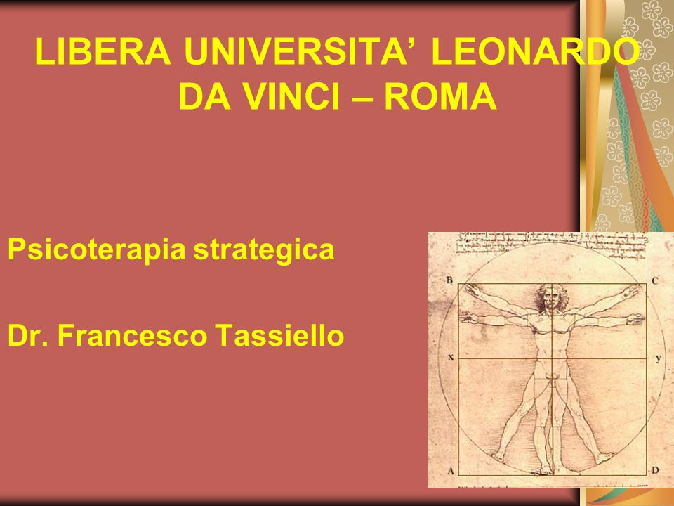 LIBERA UNIVERSITA LEONARDO DA VINCI – ROMA Psicoterapia strategica Dr. Francesco Tassiello