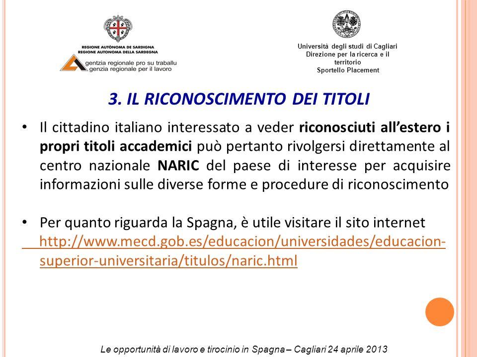 Università degli studi di Cagliari Direzione per la ricerca e il territorio Sportello Placement 3. IL RICONOSCIMENTO DEI TITOLI Il cittadino italiano
