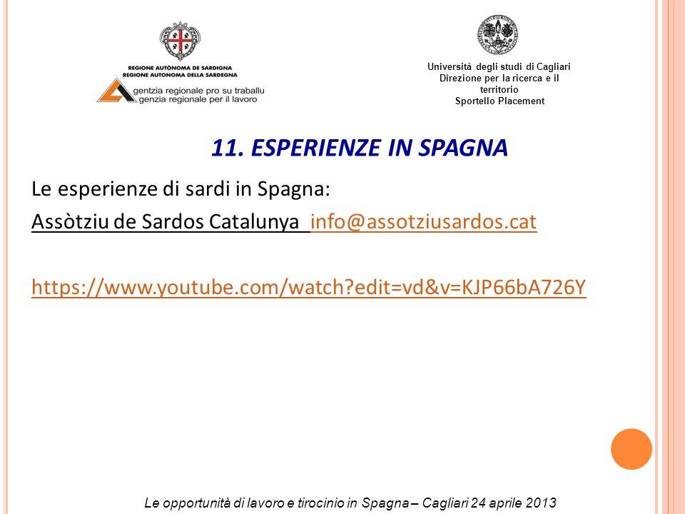 Università degli studi di Cagliari Direzione per la ricerca e il territorio Sportello Placement Le esperienze di sardi in Spagna: Assòtziu de Sardos C