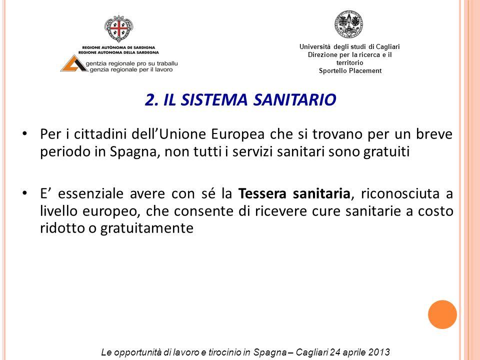 Università degli studi di Cagliari Direzione per la ricerca e il territorio Sportello Placement 2. IL SISTEMA SANITARIO Per i cittadini dellUnione Eur