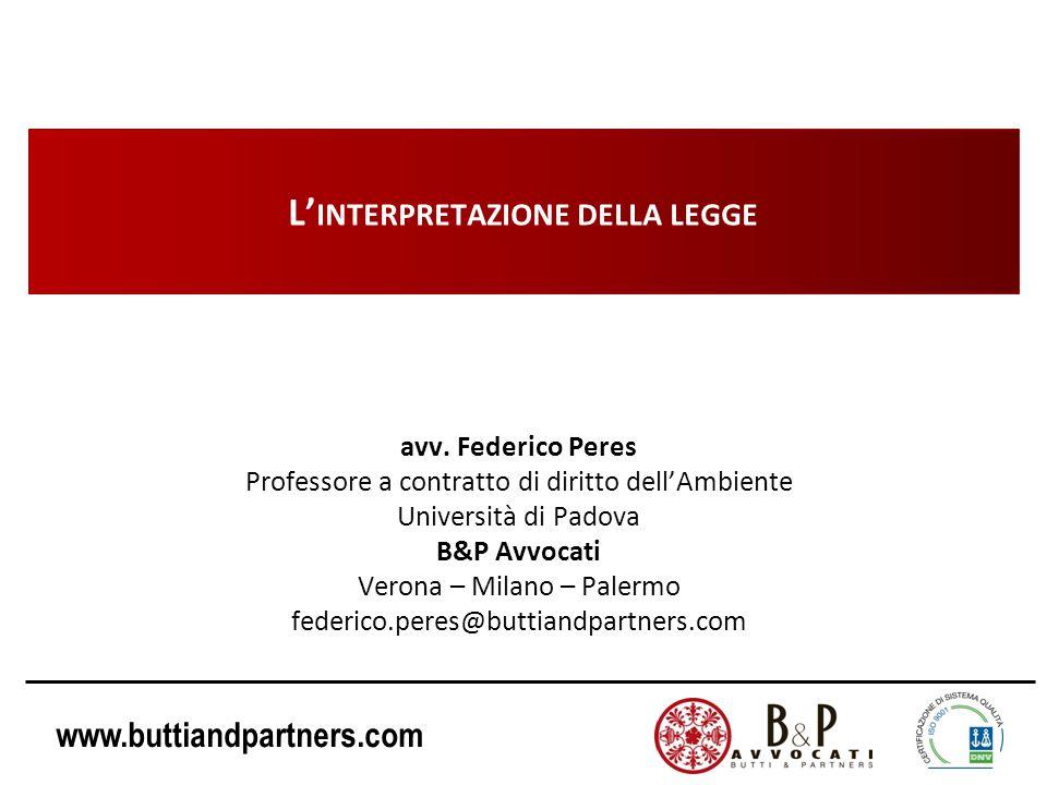 www.buttiandpartners.com INTERPRETAZIONE AUTENTICA (esempi): materiali di riporto Decreto Legge n° 2 del 25/01/2012 Misure straordinarie ed urgenti in materia ambientale Art.