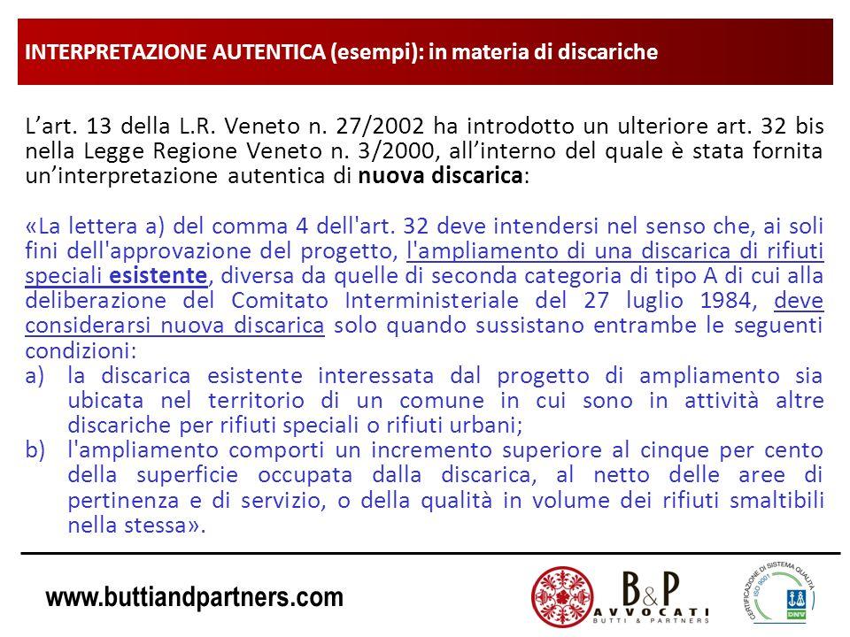 www.buttiandpartners.com INTERPRETAZIONE AUTENTICA (esempi): in materia di discariche La legge di interpretazione autentica può essere a sua volta soggetta ad interpretazione.