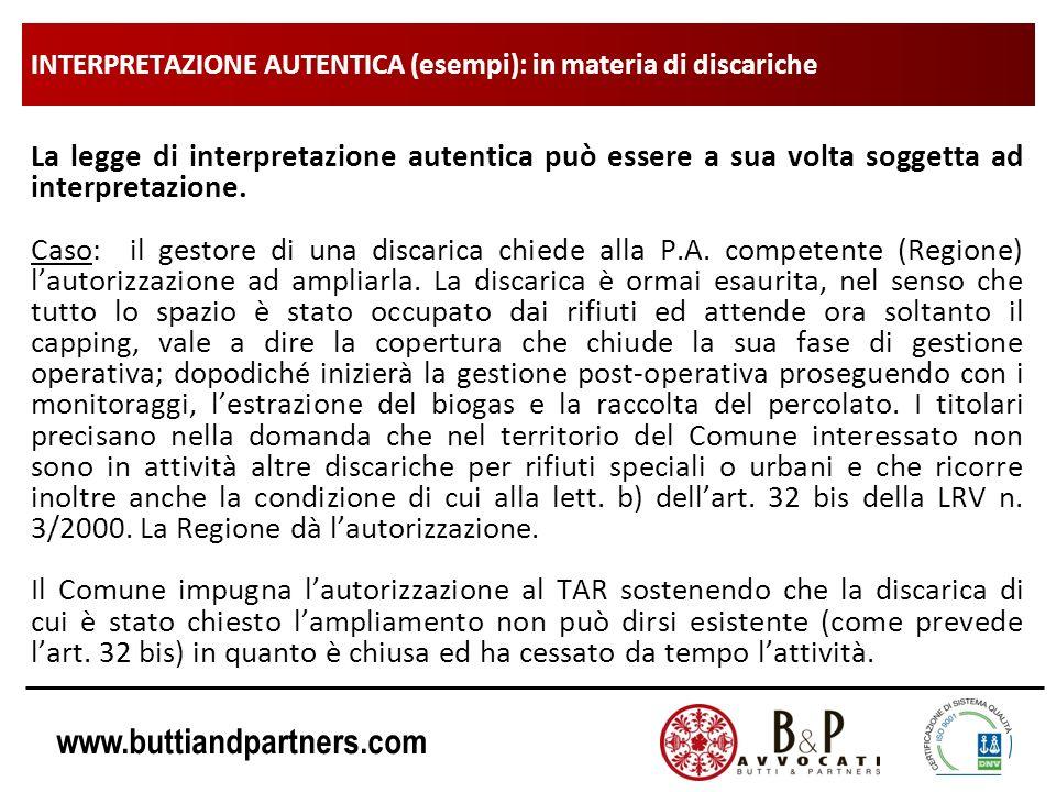 www.buttiandpartners.com INTERPRETAZIONE AUTENTICA (esempi): in materia di discariche Con la sentenza n.