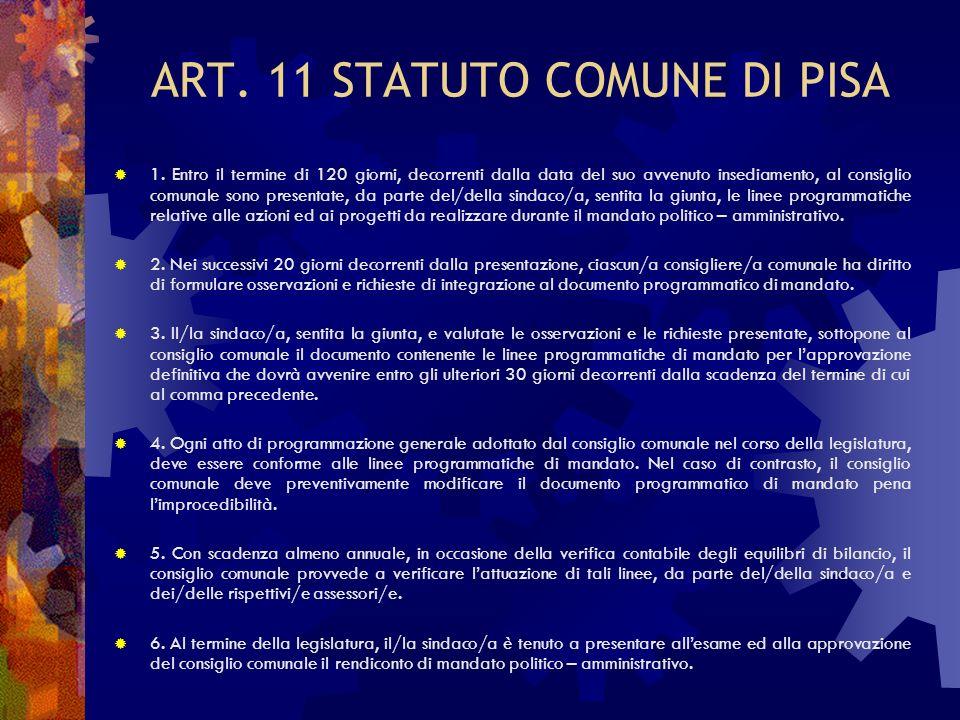 ART. 11 STATUTO COMUNE DI PISA 1. Entro il termine di 120 giorni, decorrenti dalla data del suo avvenuto insediamento, al consiglio comunale sono pres