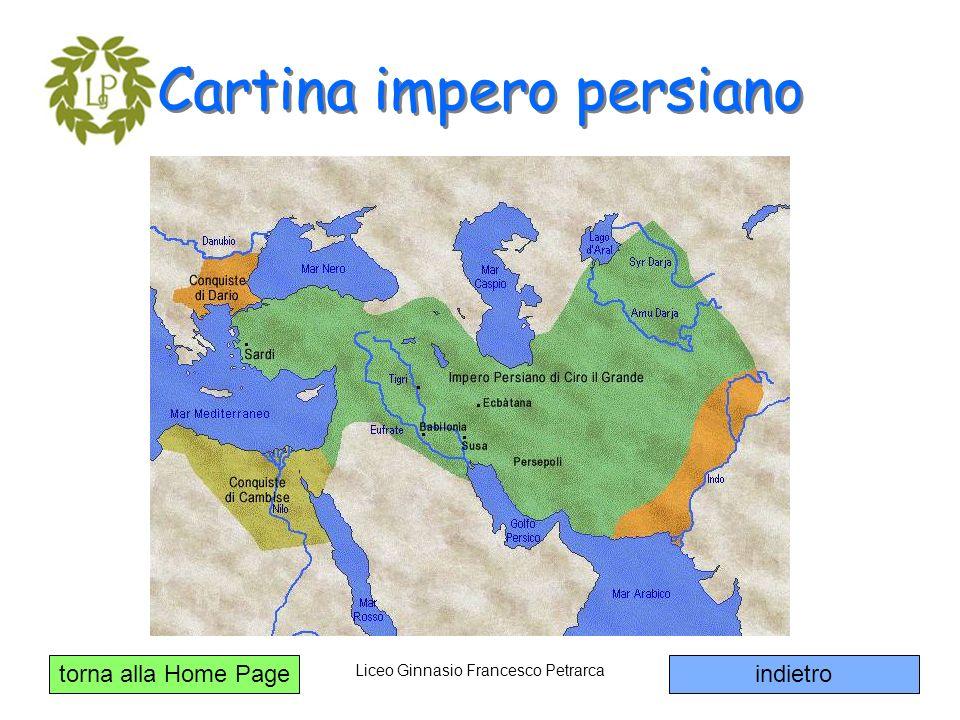 torna alla Home Page Liceo Ginnasio Francesco Petrarca Cartina impero persiano indietro