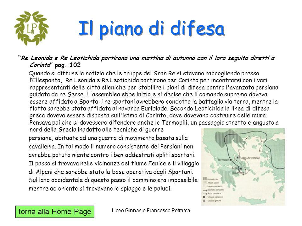 torna alla Home Page Liceo Ginnasio Francesco Petrarca Il piano di difesa Re Leonida e Re Leotichida partirono una mattina di autunno con il loro segu