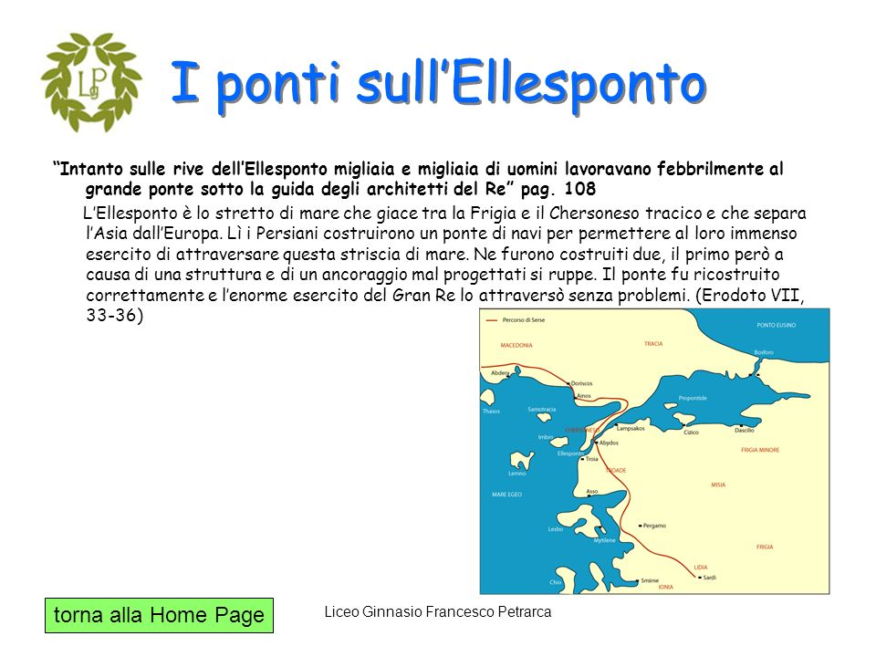 torna alla Home Page Liceo Ginnasio Francesco Petrarca I ponti sullEllesponto Intanto sulle rive dellEllesponto migliaia e migliaia di uomini lavorava