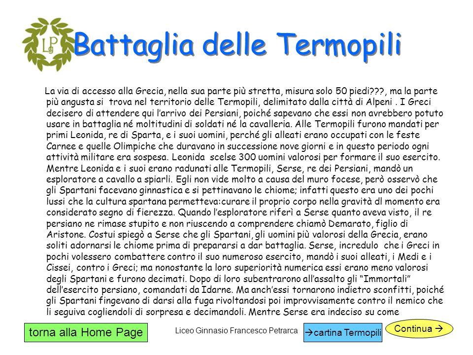 torna alla Home Page Liceo Ginnasio Francesco Petrarca Battaglia delle Termopili Continua cartina Termopili La via di accesso alla Grecia, nella sua p