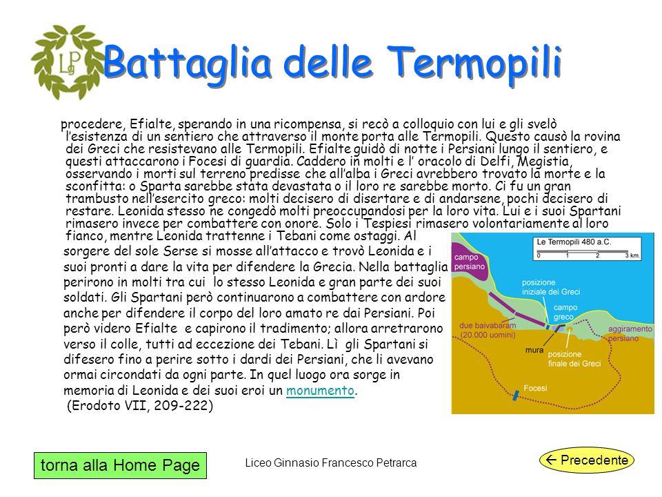 torna alla Home Page Liceo Ginnasio Francesco Petrarca Battaglia delle Termopili procedere, Efialte, sperando in una ricompensa, si recò a colloquio c