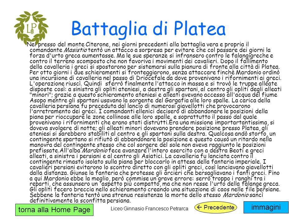 torna alla Home Page Liceo Ginnasio Francesco Petrarca Battaglia di Platea Nei presso del monte Citerone, nei giorni precedenti alla battaglia vera e