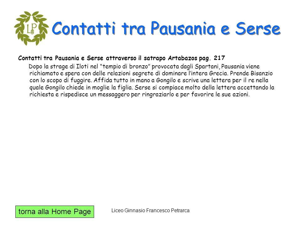 torna alla Home Page Liceo Ginnasio Francesco Petrarca Contatti tra Pausania e Serse Contatti tra Pausania e Serse attraverso il satrapo Artabazos pag