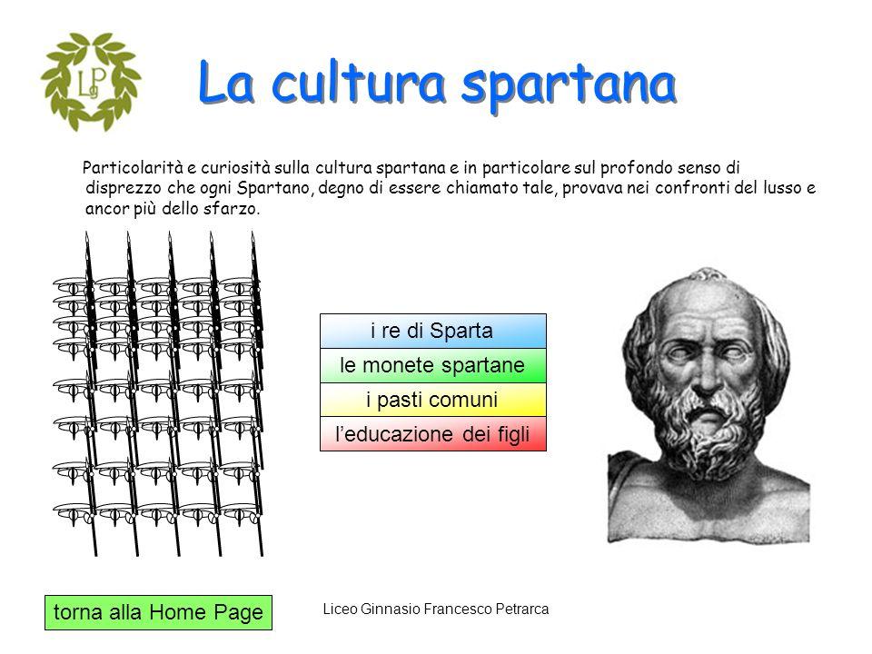torna alla Home Page Liceo Ginnasio Francesco Petrarca La cultura spartana Particolarità e curiosità sulla cultura spartana e in particolare sul profo