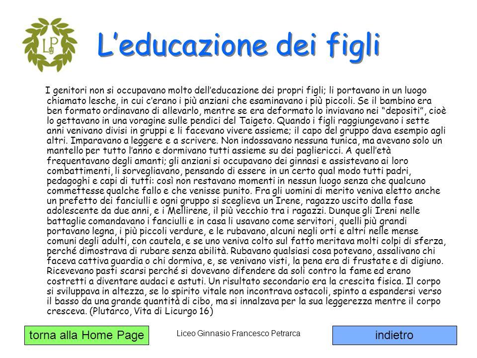 torna alla Home Page Liceo Ginnasio Francesco Petrarca Leducazione dei figli I genitori non si occupavano molto delleducazione dei propri figli; li po
