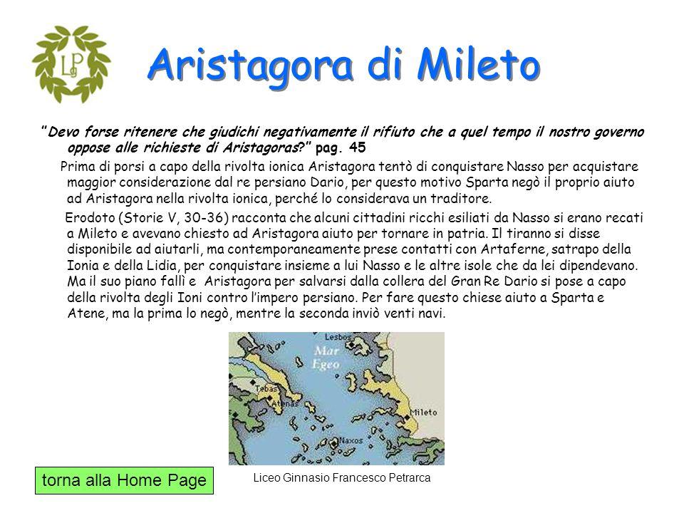 torna alla Home Page Liceo Ginnasio Francesco Petrarca Aristagora di Mileto Devo forse ritenere che giudichi negativamente il rifiuto che a quel tempo