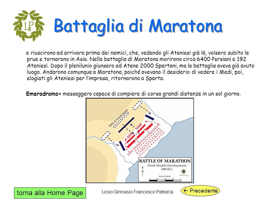 torna alla Home Page Liceo Ginnasio Francesco Petrarca Battaglia di Maratona e riuscirono ad arrivare prima dei nemici, che, vedendo gli Ateniesi già