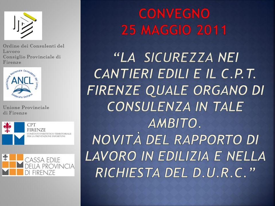 Ordine dei Consulenti del Lavoro Consiglio Provinciale di Firenze Unione Provinciale di Firenze