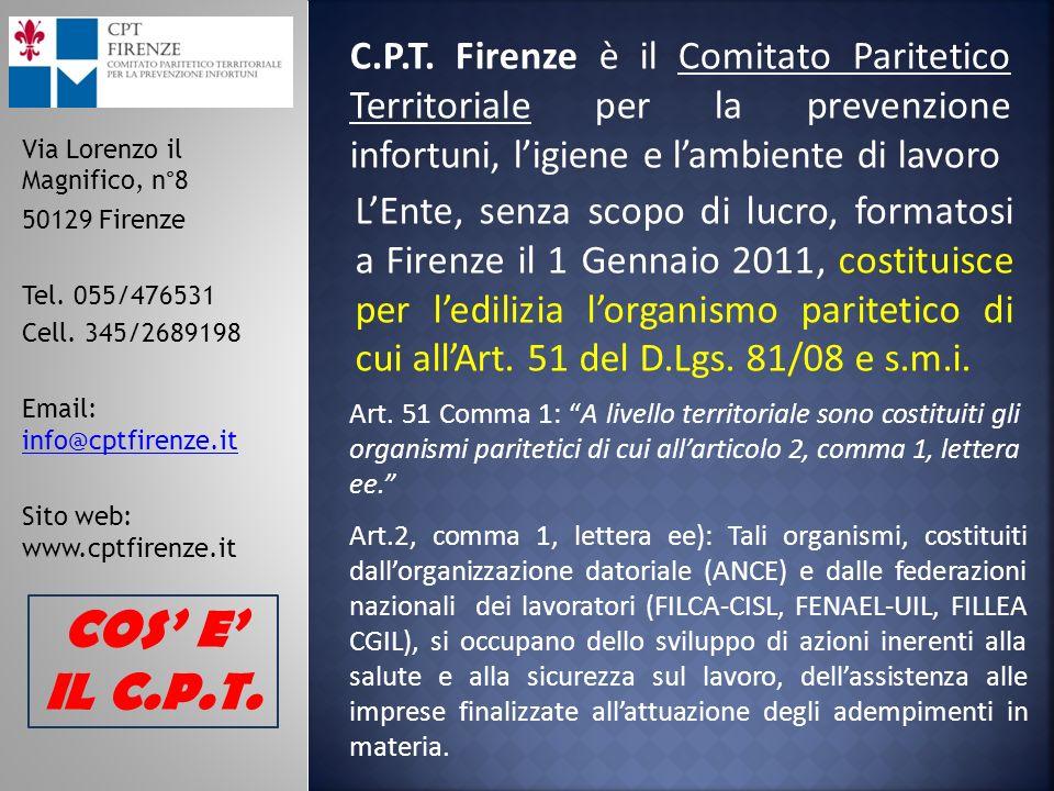C.P.T. Firenze è il Comitato Paritetico Territoriale per la prevenzione infortuni, ligiene e lambiente di lavoro LEnte, senza scopo di lucro, formatos