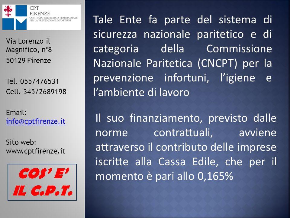 Tale Ente fa parte del sistema di sicurezza nazionale paritetico e di categoria della Commissione Nazionale Paritetica (CNCPT) per la prevenzione info