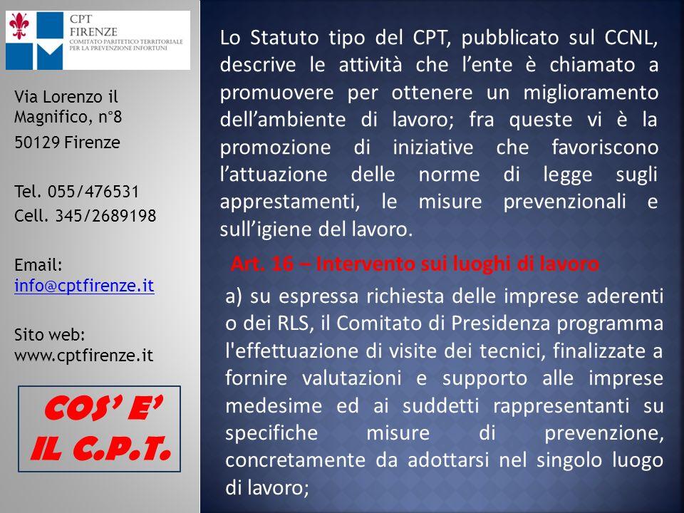 Lo Statuto tipo del CPT, pubblicato sul CCNL, descrive le attività che lente è chiamato a promuovere per ottenere un miglioramento dellambiente di lav