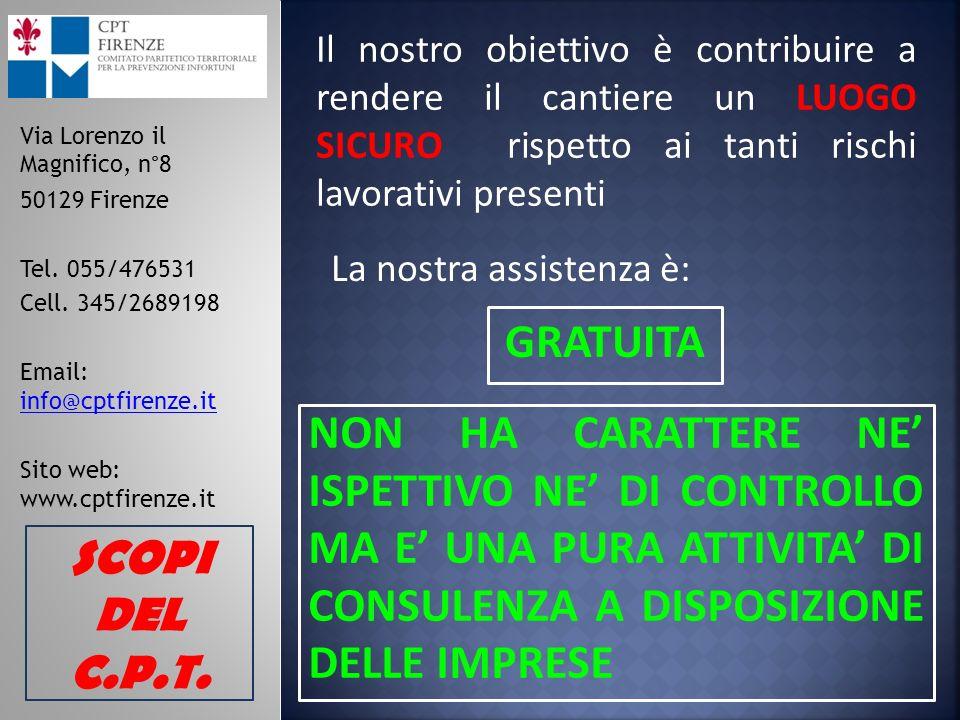 Via Lorenzo il Magnifico, n°8 50129 Firenze Tel.055/476531 Cell.