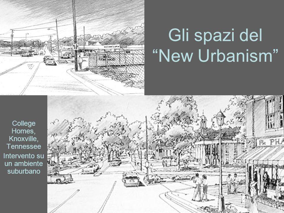Gli spazi del New Urbanism College Homes, Knoxville, Tennessee Intervento su un ambiente suburbano
