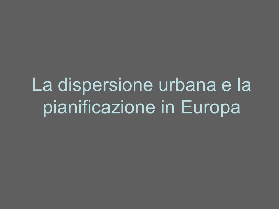 La dispersione urbana e la pianificazione in Europa