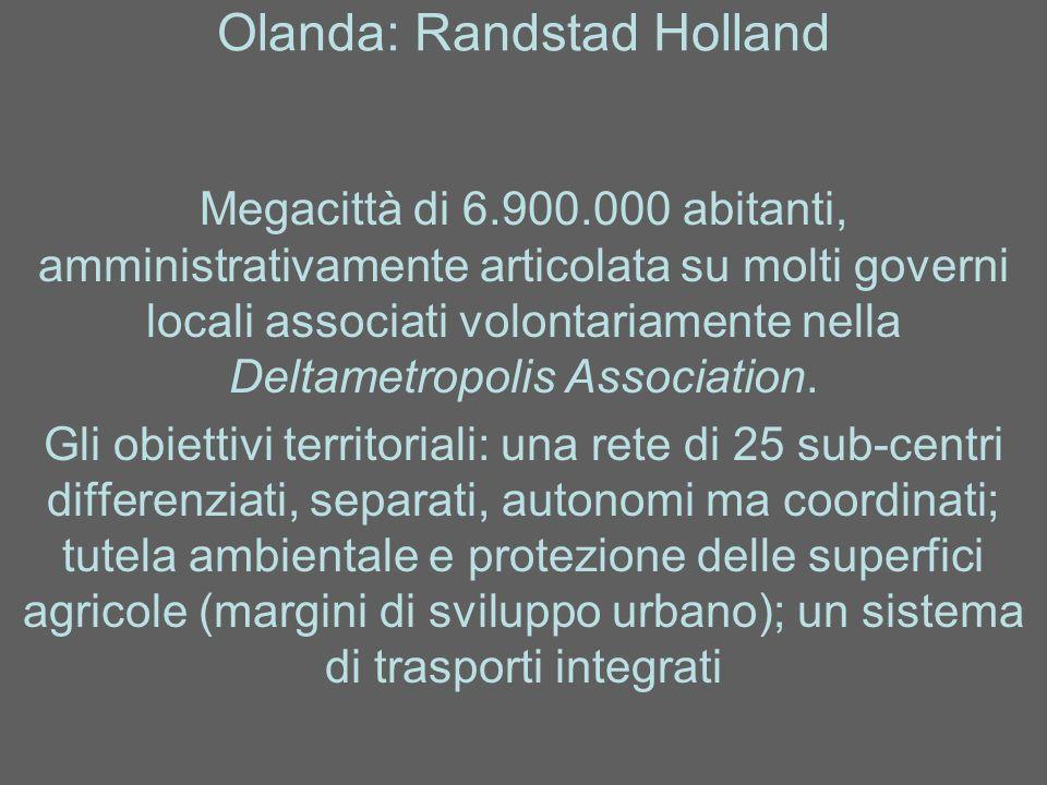 Olanda: Randstad Holland Megacittà di 6.900.000 abitanti, amministrativamente articolata su molti governi locali associati volontariamente nella Delta
