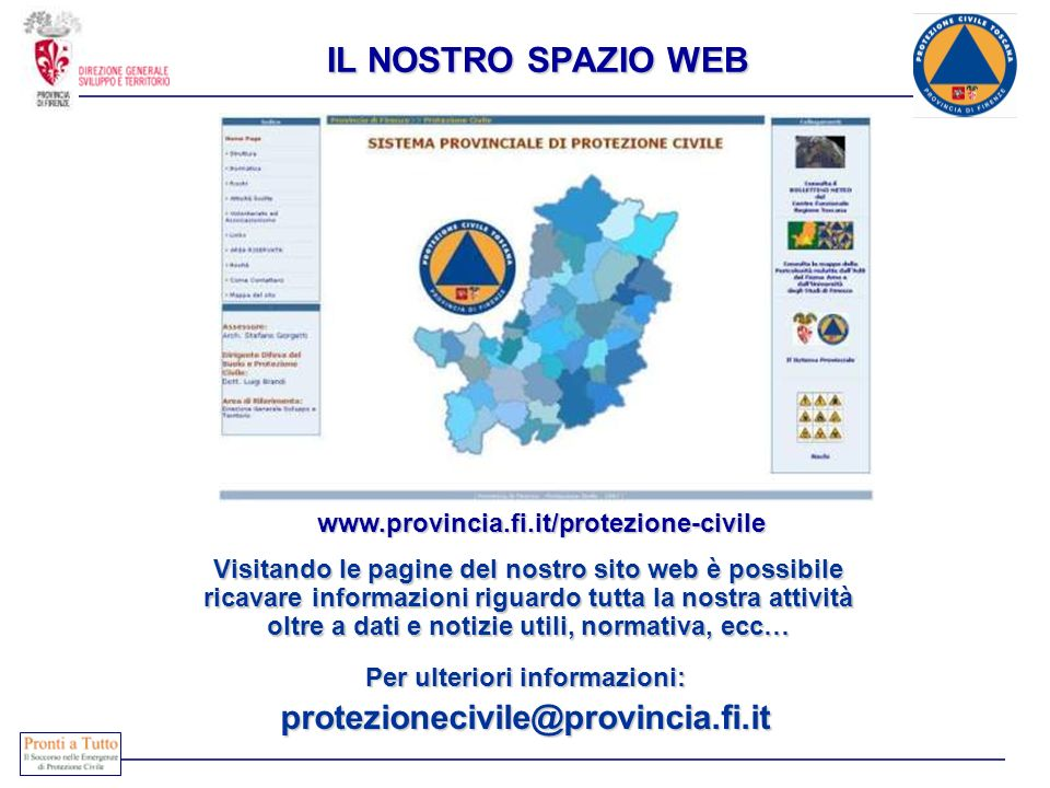 IL NOSTRO SPAZIO WEB Visitando le pagine del nostro sito web è possibile ricavare informazioni riguardo tutta la nostra attività oltre a dati e notizi