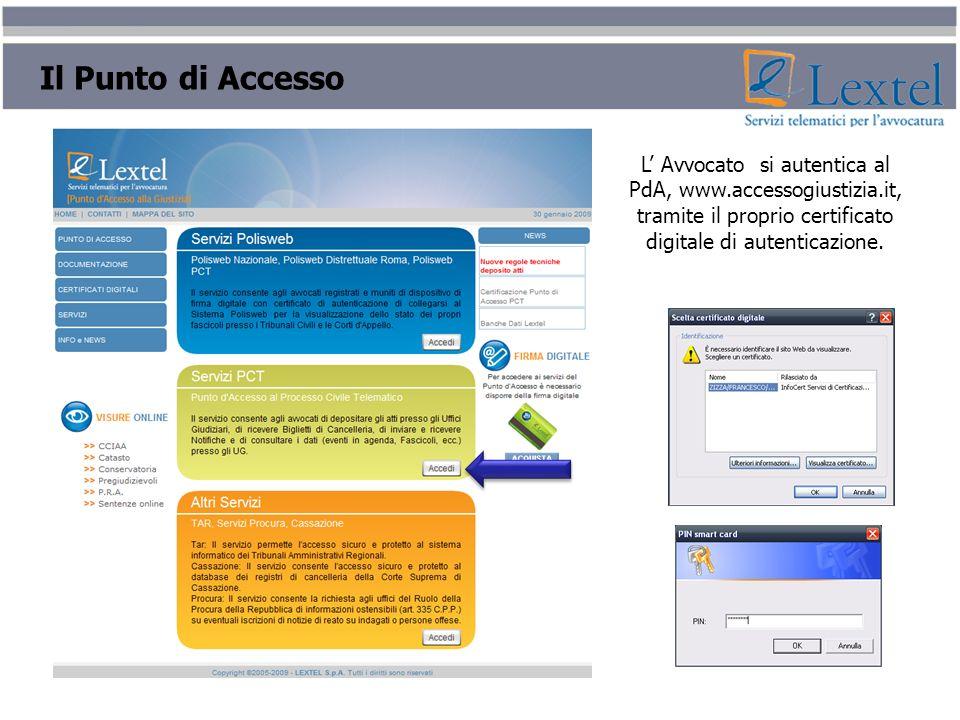 L Avvocato si autentica al PdA, www.accessogiustizia.it, tramite il proprio certificato digitale di autenticazione. Il Punto di Accesso