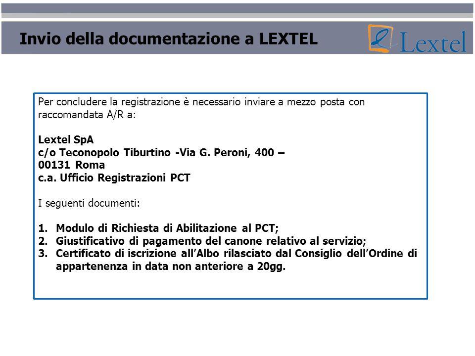 Invio della documentazione a LEXTEL Per concludere la registrazione è necessario inviare a mezzo posta con raccomandata A/R a: Lextel SpA c/o Teconopo