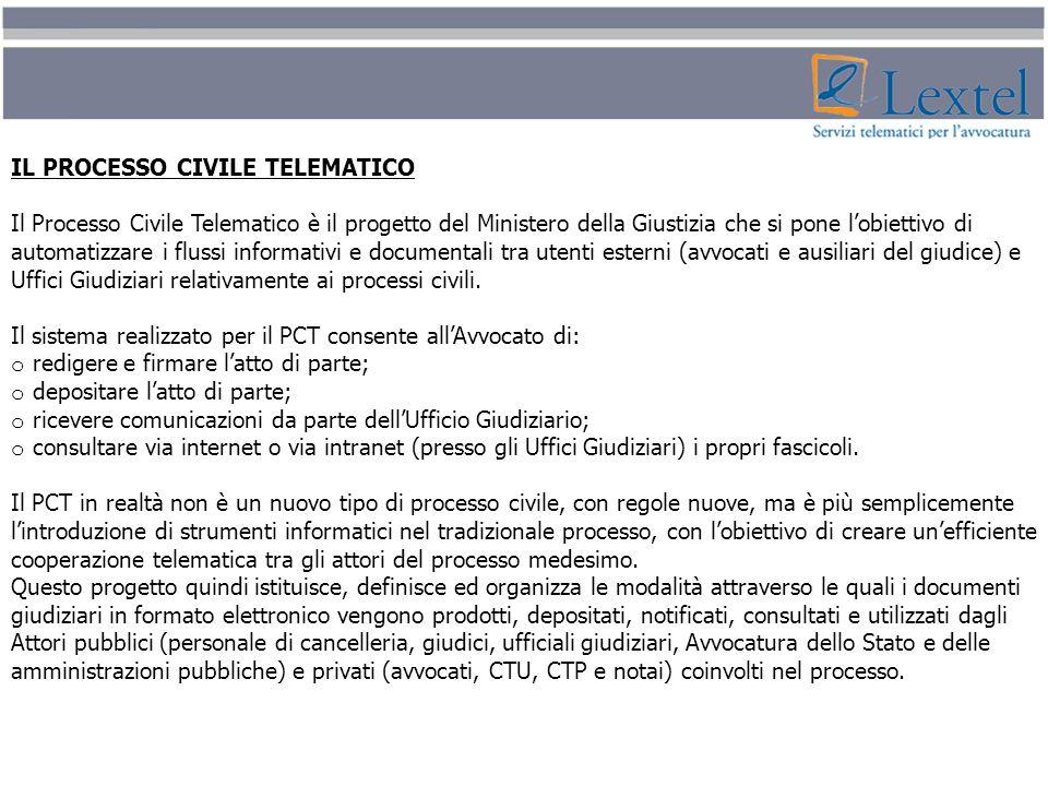 IL PROCESSO CIVILE TELEMATICO Il Processo Civile Telematico è il progetto del Ministero della Giustizia che si pone lobiettivo di automatizzare i flus