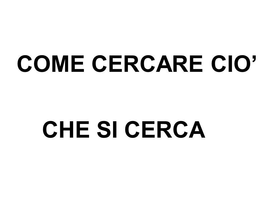 COME CERCARE CIO CHE SI CERCA