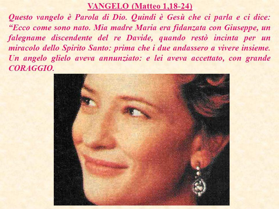 VANGELO (Matteo 1,18-24) Questo vangelo è Parola di Dio.