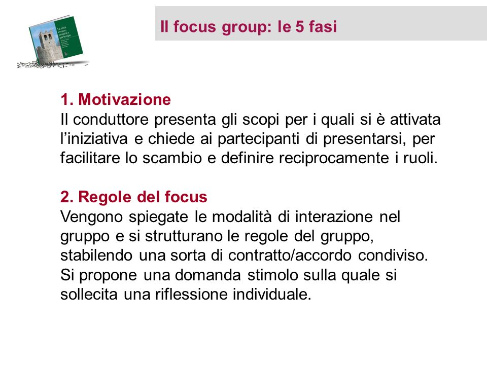 Il focus group: le 5 fasi 1.