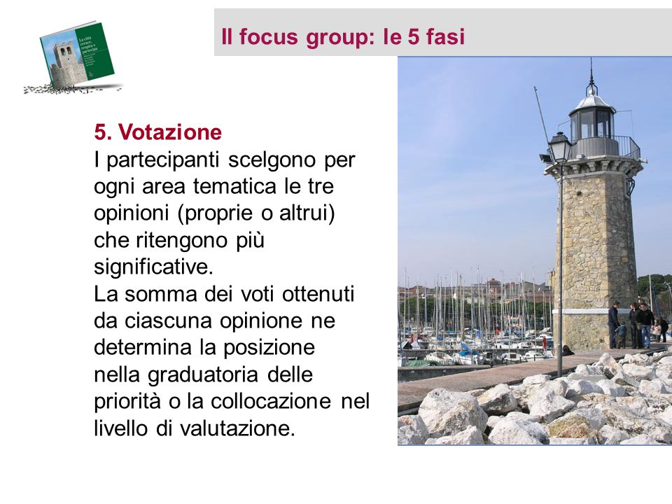 Il focus group: le 5 fasi 5.