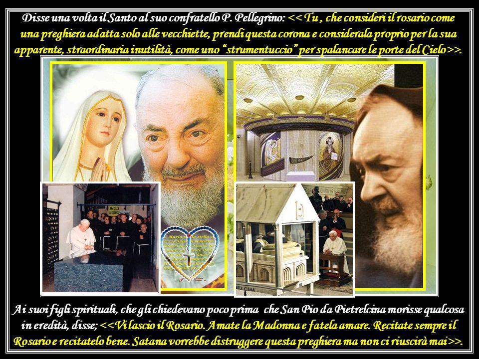 Per capire poi di quale arma le aveva parlato Padre Pio ci mise un po più di tempo, qualche anno. Un giorno, ascoltando radio Maria (3.6.1998) apprese