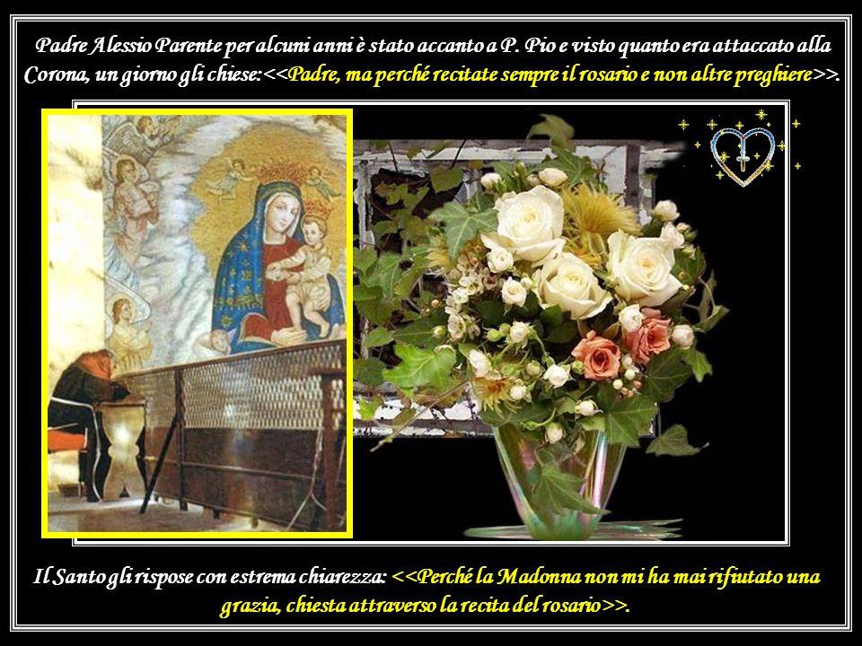 Padre Pio, quando gli si chiedeva la spiegazione di come faceva a dire tutti quei rosari, si nascondeva dietro uno dei suoi sorrisi tra furbi e fanciu