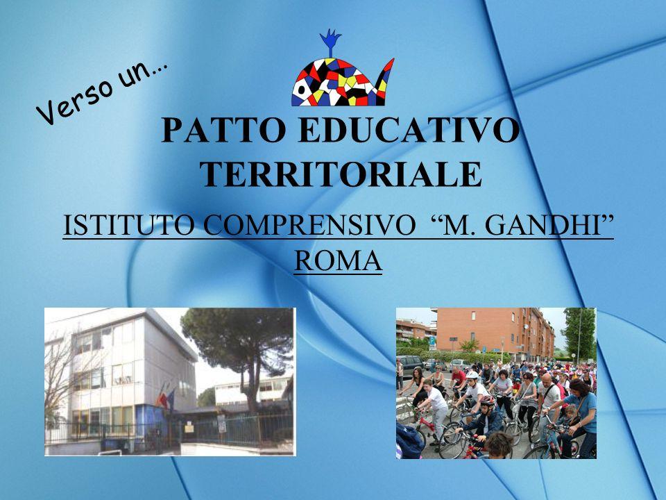 PATTO EDUCATIVO TERRITORIALE ISTITUTO COMPRENSIVO M. GANDHI ROMA Verso un…
