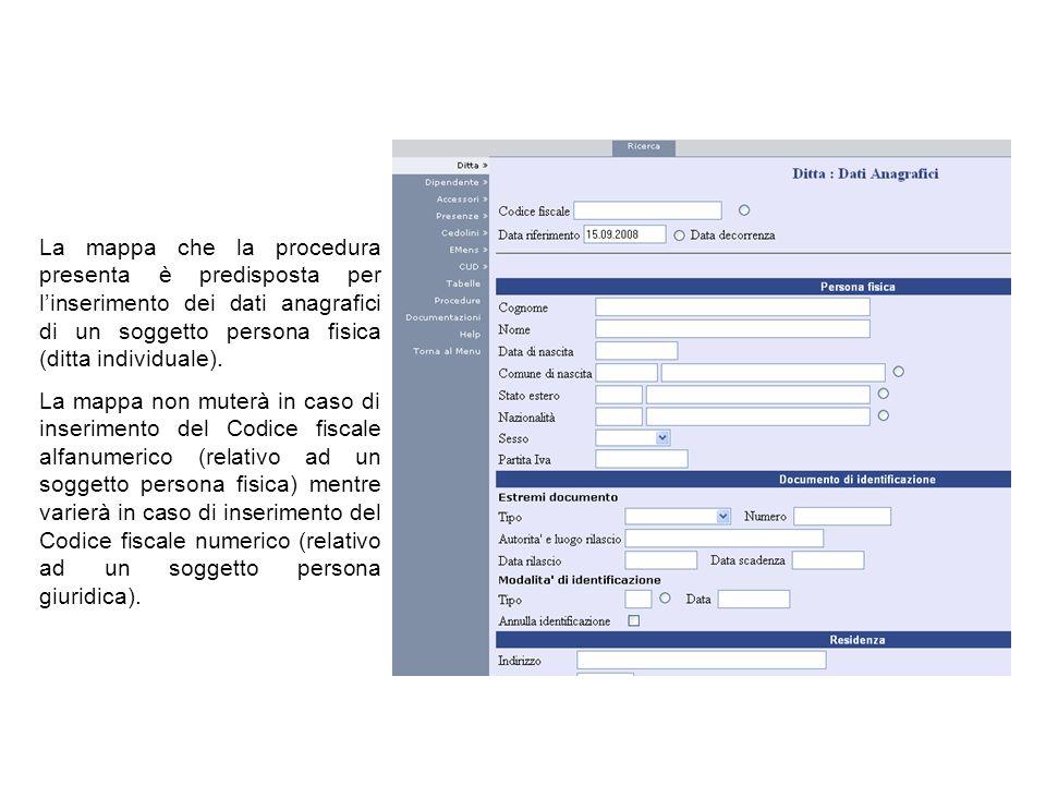 La mappa che la procedura presenta è predisposta per linserimento dei dati anagrafici di un soggetto persona fisica (ditta individuale). La mappa non