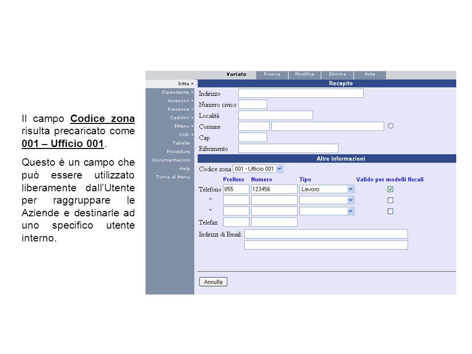 Il campo Codice zona risulta precaricato come 001 – Ufficio 001. Questo è un campo che può essere utilizzato liberamente dallUtente per raggruppare le