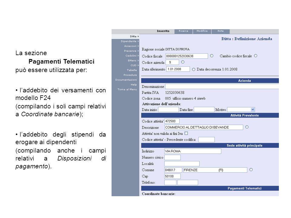 La sezione Pagamenti Telematici può essere utilizzata per: laddebito dei versamenti con modello F24 (compilando i soli campi relativi a Coordinate ban