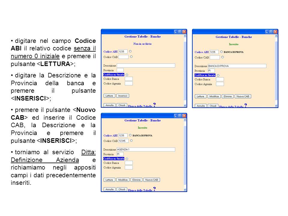 digitare nel campo Codice ABI il relativo codice senza il numero 0 iniziale e premere il pulsante ; digitare la Descrizione e la Provincia della banca