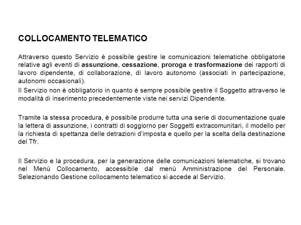 COLLOCAMENTO TELEMATICO Attraverso questo Servizio è possibile gestire le comunicazioni telematiche obbligatorie relative agli eventi di assunzione, c