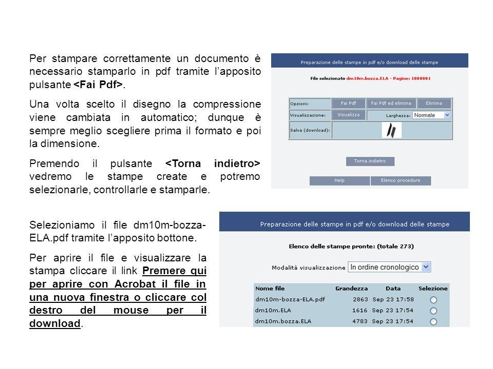 Per stampare correttamente un documento è necessario stamparlo in pdf tramite lapposito pulsante. Una volta scelto il disegno la compressione viene ca
