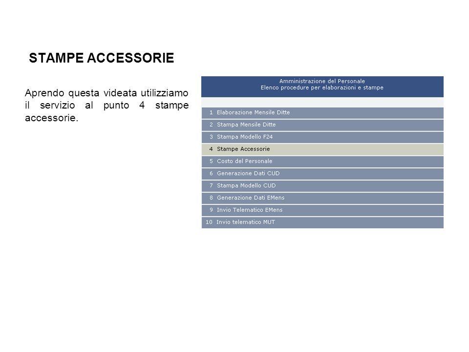 STAMPE ACCESSORIE Aprendo questa videata utilizziamo il servizio al punto 4 stampe accessorie.